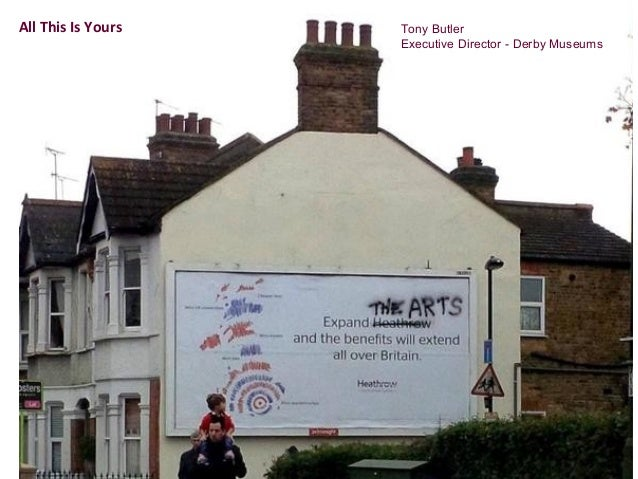 Tony Butler Executive Director - Derby Museums All This Is Yours