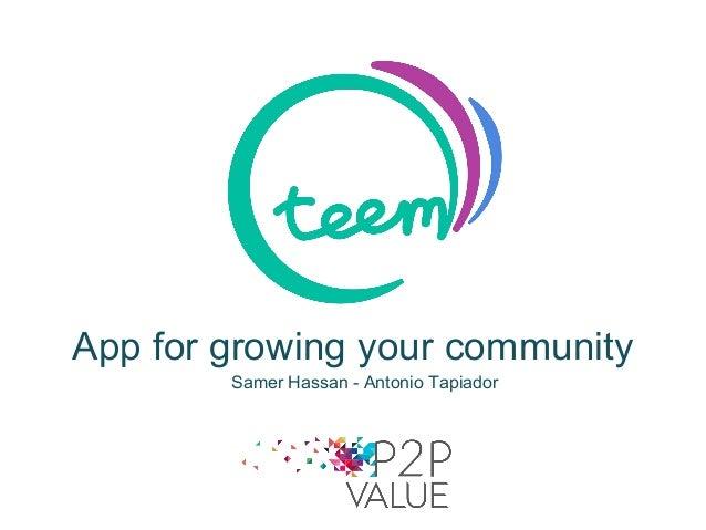 App for growing your community Samer Hassan - Antonio Tapiador