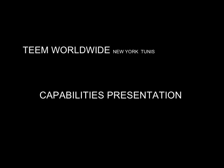 CAPABILITIES PRESENTATION  TEEM WORLDWIDE  NEW YORK  TUNIS
