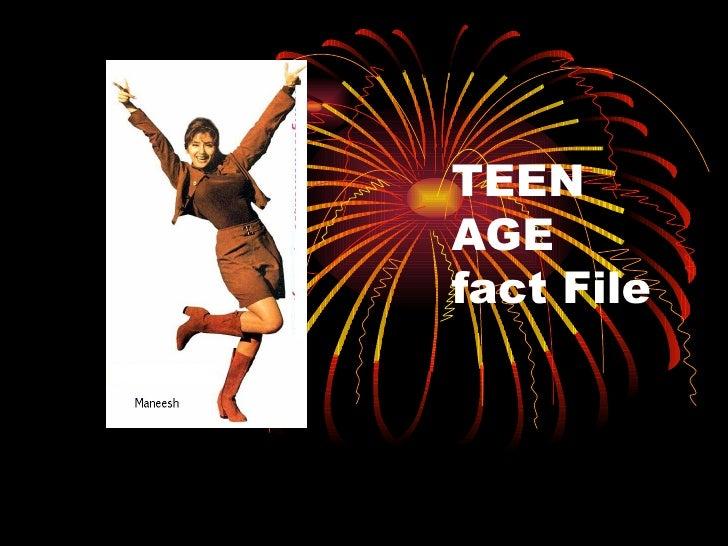 TEEN AGE  fact File