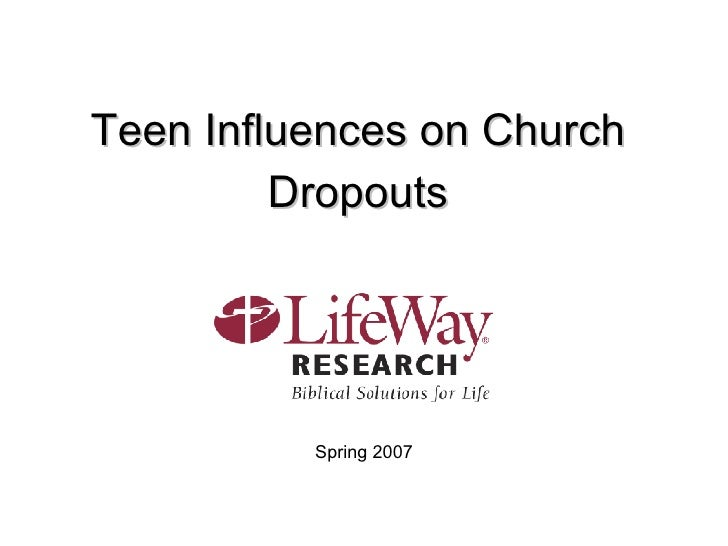 Teen Influences on Church Dropouts Spring 2007