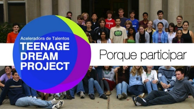 Teenage Dream Project - Aceleradora de Talentos // Porque participar