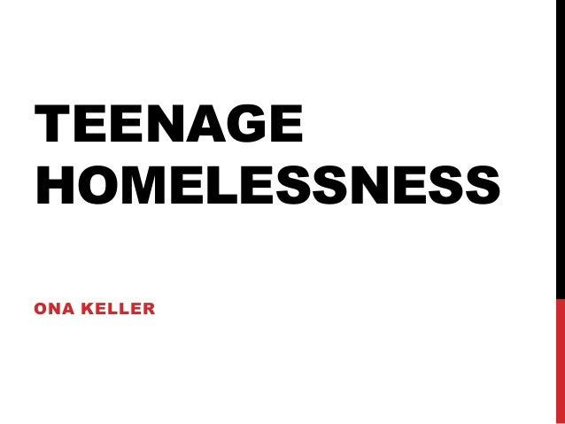 TEENAGE  HOMELESSNESS  ONA KELLER