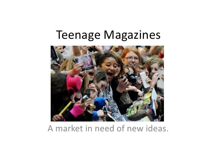 Teenage Magazines<br />A market in need of new ideas.<br />