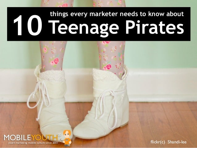 10 Teenage Pirates                                   things every marketer needs to know aboutMOBILEYOUTH                 ...