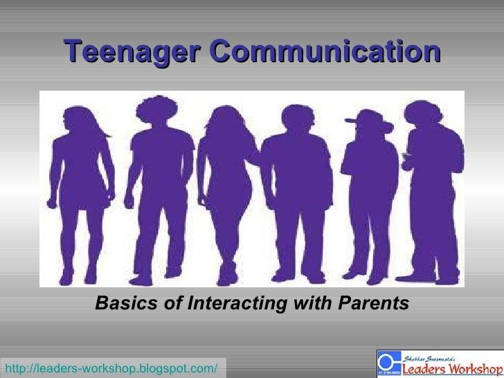 Teenager Communication Basics of Interacting with Parents