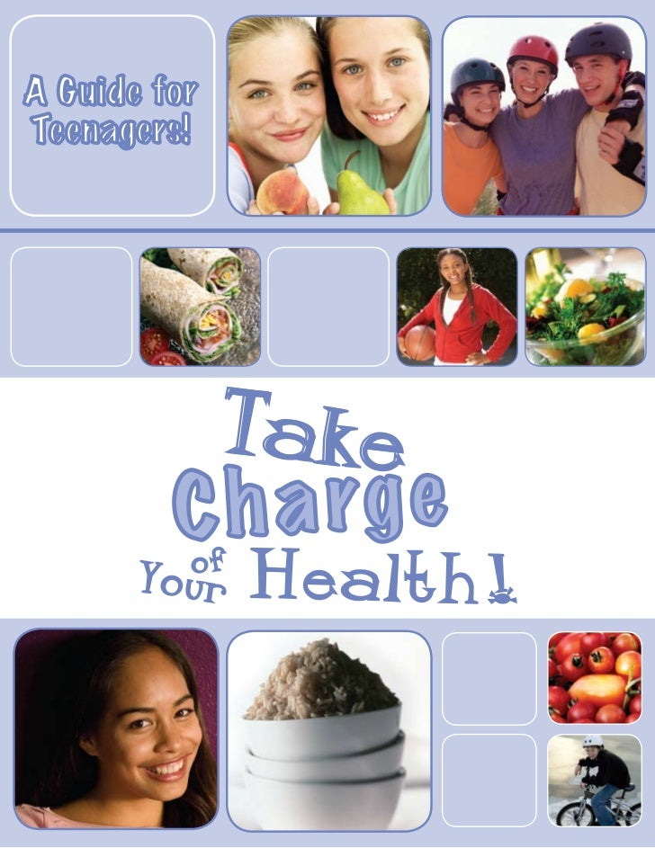 A Guide forTeenagers!              Take         C h a rg e          of       Your    Health!
