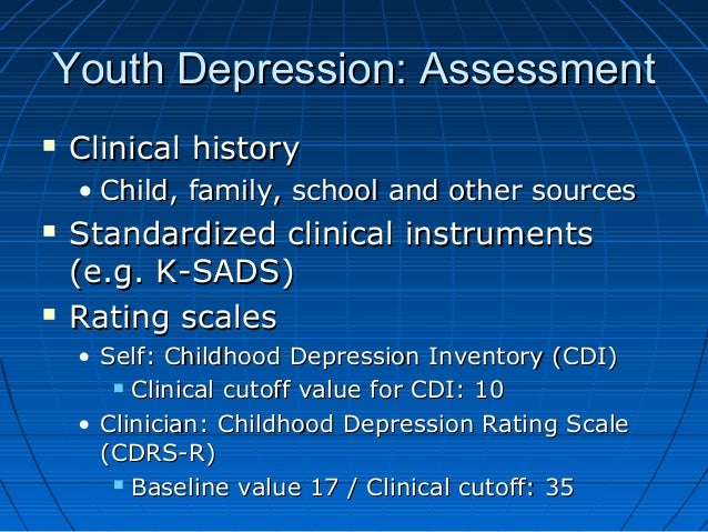 Youth Depression: AssessmentYouth Depression: Assessment  Clinical historyClinical history • Child, family, school and ot...