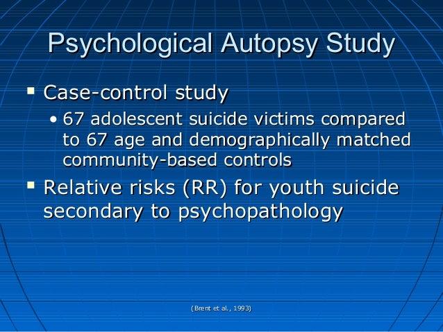 (Brent et al., 1993)(Brent et al., 1993) Psychological Autopsy StudyPsychological Autopsy Study  Case-control studyCase-c...