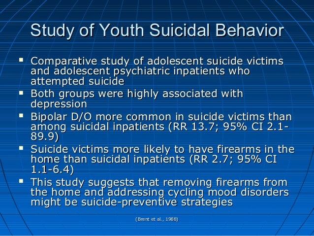 (Brent et al., 1988)(Brent et al., 1988) Study of Youth Suicidal BehaviorStudy of Youth Suicidal Behavior  Comparative st...