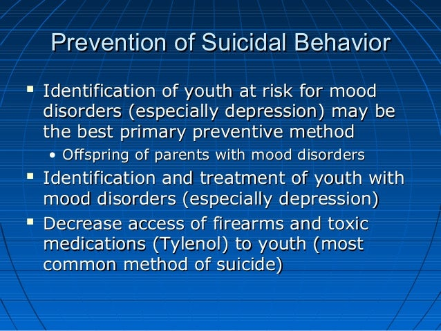 Prevention of Suicidal BehaviorPrevention of Suicidal Behavior  Identification of youth at risk for moodIdentification of...
