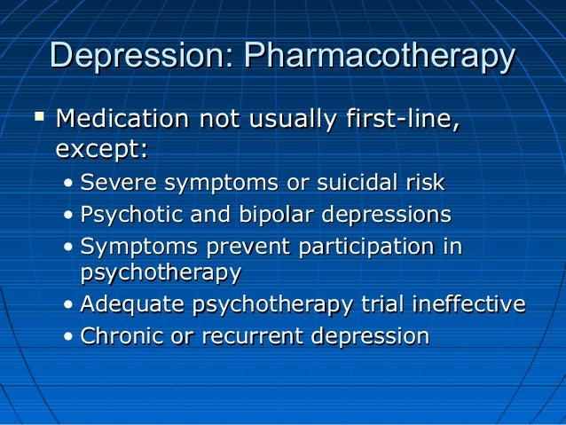 Depression: PharmacotherapyDepression: Pharmacotherapy  Medication not usually first-line,Medication not usually first-li...