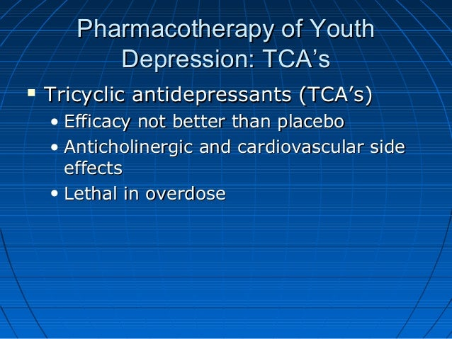 Pharmacotherapy of YouthPharmacotherapy of Youth Depression: TCA'sDepression: TCA's  Tricyclic antidepressants (TCA's)Tri...