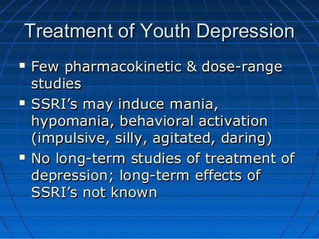 Treatment of Youth DepressionTreatment of Youth Depression  Few pharmacokinetic & dose-rangeFew pharmacokinetic & dose-ra...