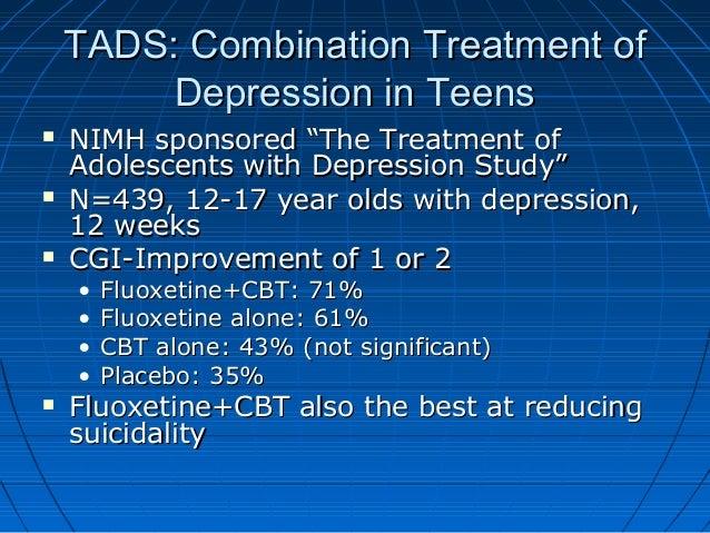 "TADS: Combination Treatment ofTADS: Combination Treatment of Depression in TeensDepression in Teens  NIMH sponsored ""The ..."