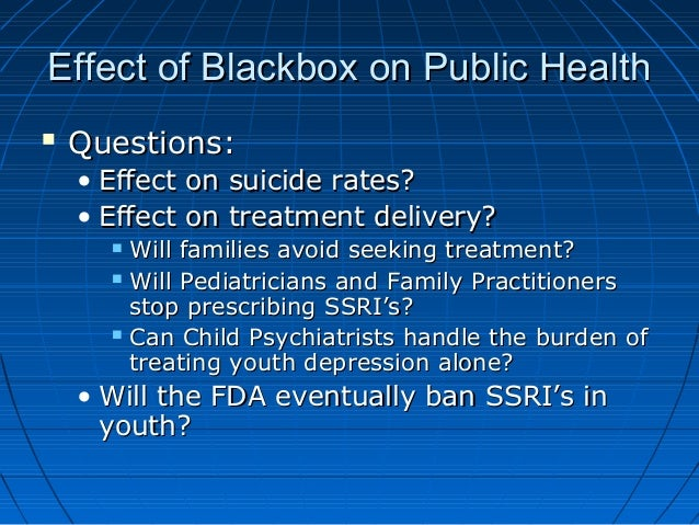 Effect of Blackbox on Public HealthEffect of Blackbox on Public Health  Questions:Questions: • Effect on suicide rates?Ef...
