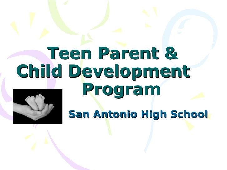Teen Parent &  Child Development  Program  San Antonio High School