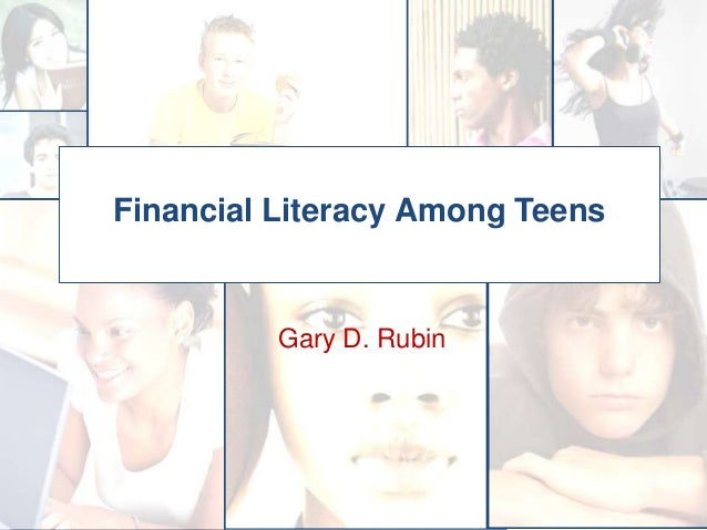Gary D. Rubin Financial Literacy Among Teens