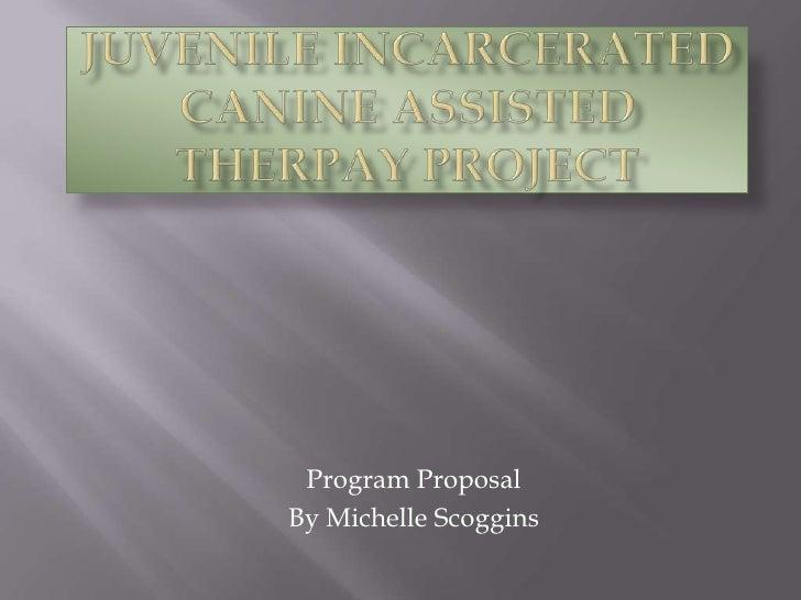 Program ProposalBy Michelle Scoggins