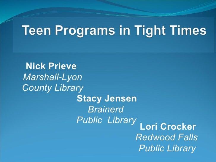 Nick Prieve  Marshall-Lyon County Library Stacy Jensen Brainerd  Public Library   Lori Crocker Redwood...