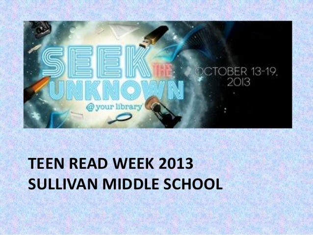 TEEN READ WEEK 2013 SULLIVAN MIDDLE SCHOOL