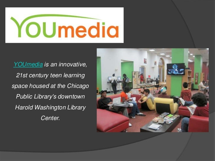 YOUmedia is an innovative, 21st century teen learning space housed at the Chicago Public Library's downtown Harold Washing...