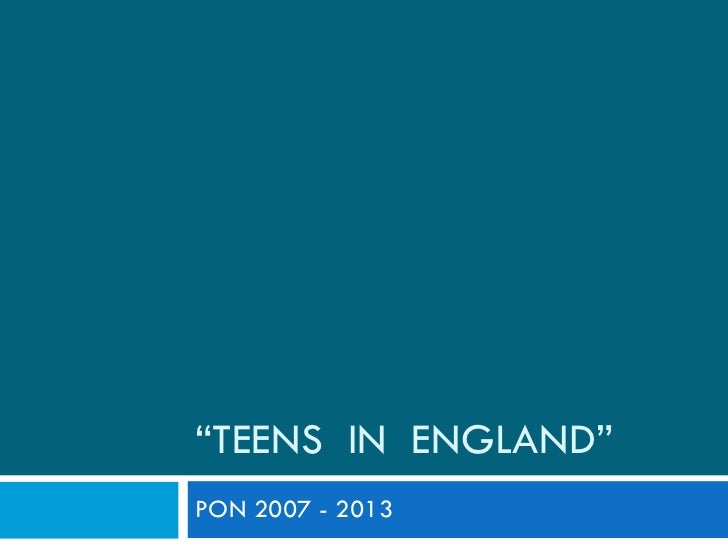 """"""" TEENS  IN  ENGLAND"""" PON 2007 - 2013"""