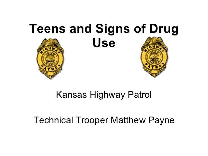 Teens and Signs of Drug Use Kansas Highway Patrol Technical Trooper Matthew Payne