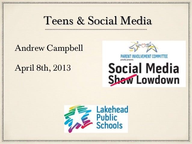 Teens & Social MediaAndrew CampbellApril 8th, 2013
