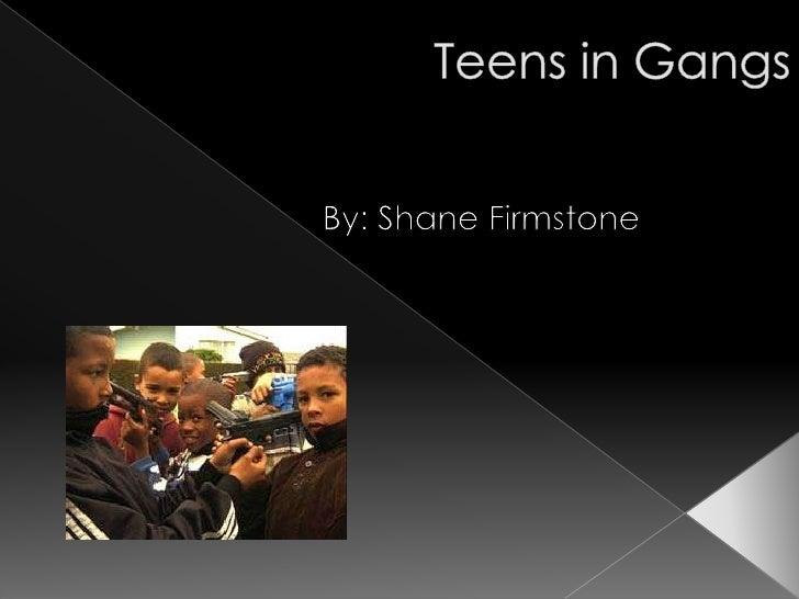Teens in Gangs<br />By: Shane Firmstone<br />
