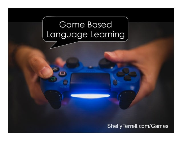 ShellyTerrell.com/Games Game Based Language Learning