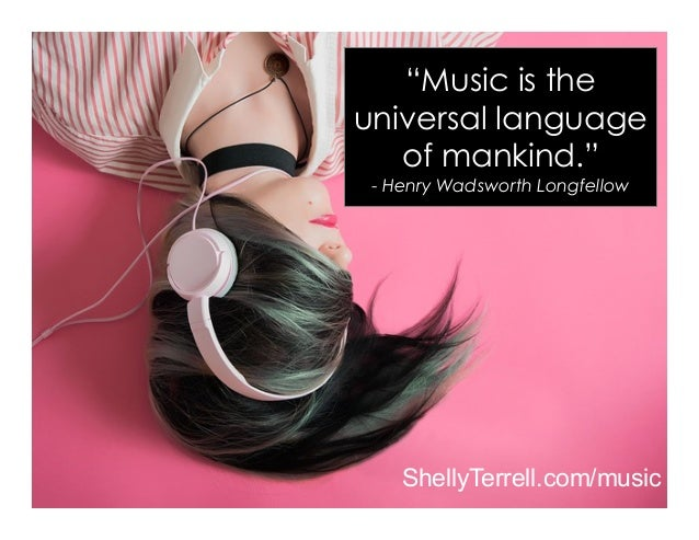 """Music is the universal language of mankind."" - Henry Wadsworth Longfellow ShellyTerrell.com/music"