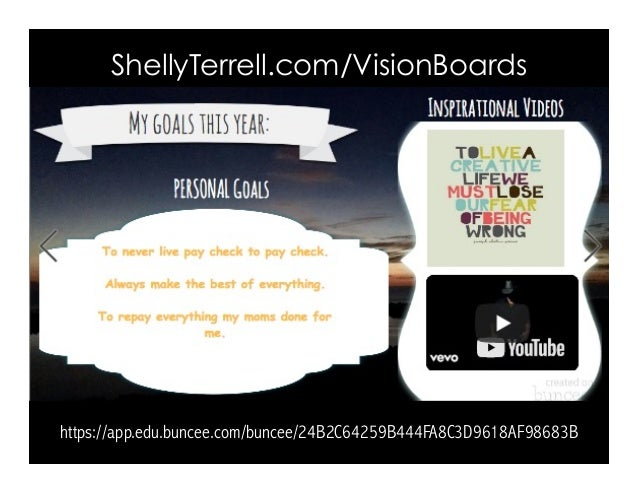 ShellyTerrell.com/VisionBoards https://app.edu.buncee.com/buncee/24B2C64259B444FA8C3D9618AF98683B