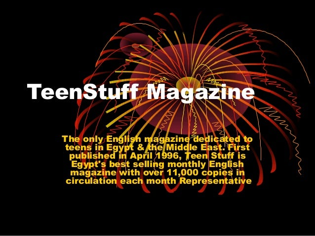 TeenStuff Magazine  The only English magazine dedicated to   teens in Egypt & the Middle East. First    published in April...