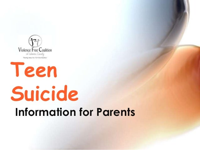 Information for Parents Teen Suicide