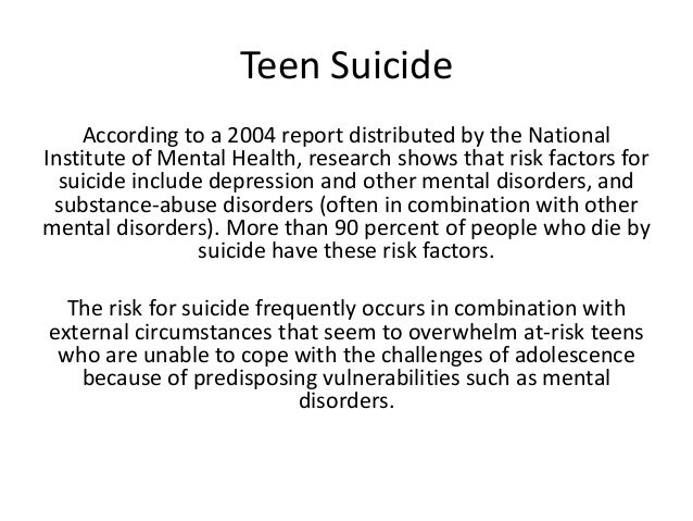 teen suicide research essay Teen suicide research paper or any similar topic specifically for you in a study of 59 suicidal teens there was reported that only 7 parents knew about what their child was going through something more shocking is that out of 36 teens who made a suicide attempt, only 2 parents were aware.