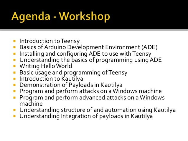  Introduction to Teensy Basics of Arduino Development Environment (ADE) Installing and configuring ADE to use with Teen...