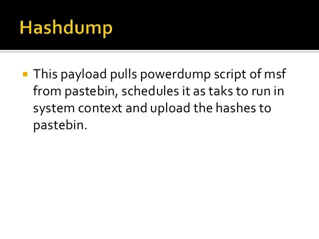    This payload uses the powershell code    execution script (by Matt from exploit-    monday blog).   A meterpreter she...
