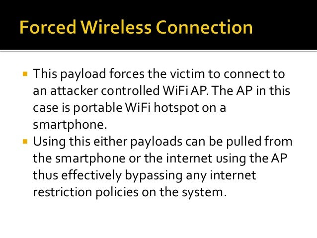    A telecom company.   We had to do perimeter check for the firm.   The Wireless rogue AP payload was used and    teen...