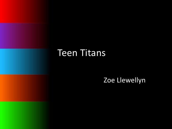 Teen Titans          Zoe Llewellyn