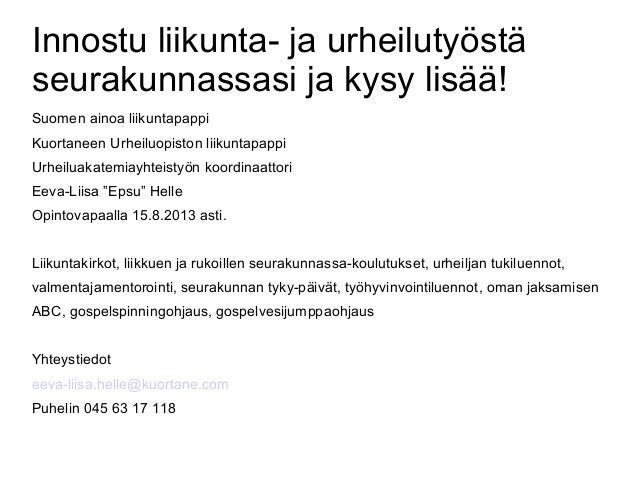 Innostu liikunta- ja urheilutyöstä seurakunnassasi ja kysy lisää! Suomen ainoa liikuntapappi Kuortaneen Urheiluopiston lii...