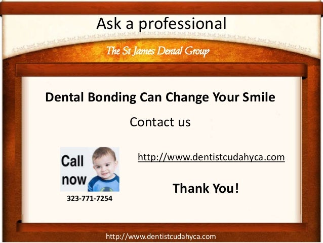 http://www.dentistcudahyca.com Ask a professional Dental Bonding Can Change Your Smile Contact us The St James Dental Grou...