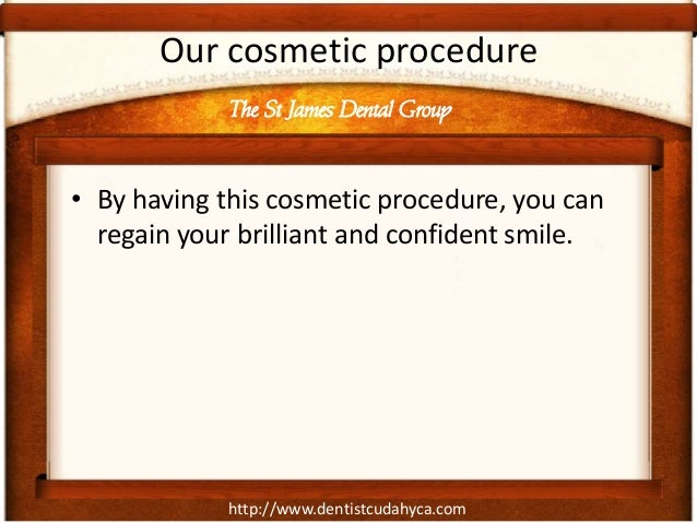 http://www.dentistcudahyca.com Our cosmetic procedure • By having this cosmetic procedure, you can regain your brilliant a...