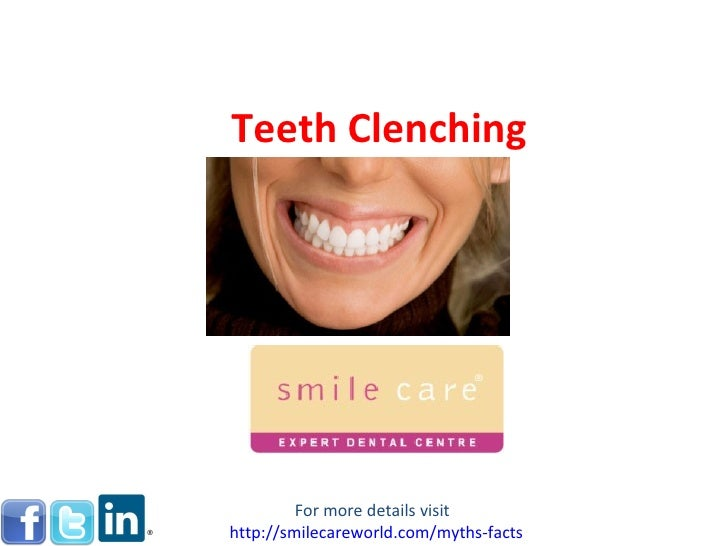 Teeth Clenching For more details visit  http:// smilecareworld.com /myths-facts
