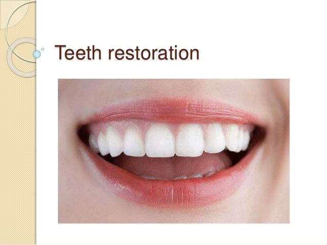 Teeth restoration