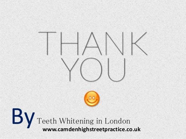 Teeth Whitening in LondonBy www.camdenhighstreetpractice.co.uk