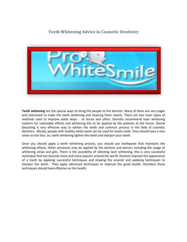 Teeth Whitening Advice in Cosmetic DentistryTeeth whitening are the special ways to bring the people to the dentists. Many...