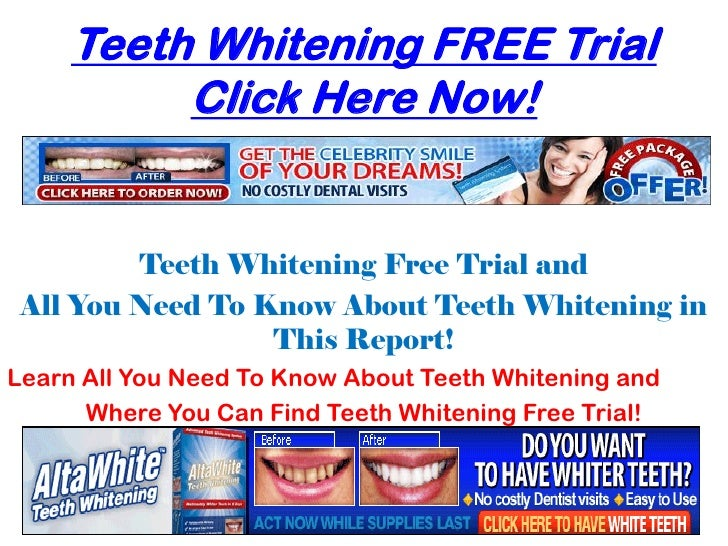 Teeth Whitening FREE Trial          Click Here Now!         Teeth Whitening Free Trial and All You Need To Know About Teet...