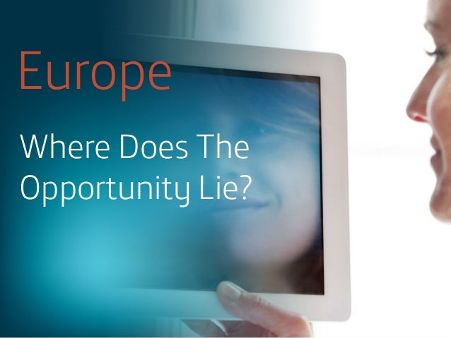 Europe Where Does The Opportunity Lie?