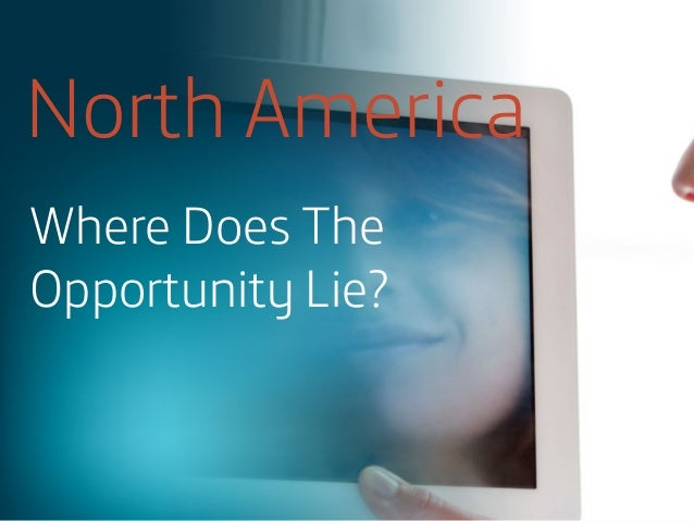 North America Where Does The Opportunity Lie?